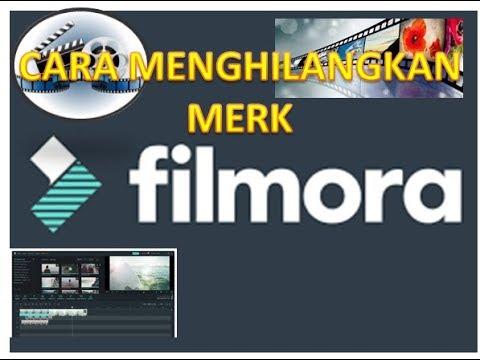 Cara Menghilangkan Merk Filmora Pada Video Hilangkan Tulisan Watermerk Youtube