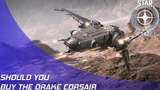 Star Citizen: Should you buy the Drake Corsair?