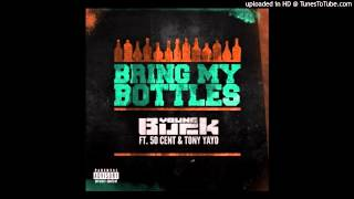 Download Young Buck feat. 50 Cent & Tony Yayo - 'Bring My Bottles' FRESH NEW HIP HOP 2014 MP3 song and Music Video