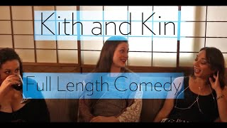 Kith and Kin | Full-Length Indie Comedy