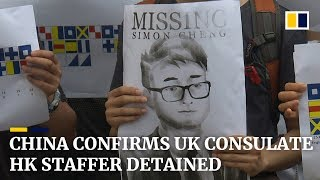 China confirms UK consulate HK staffer detained