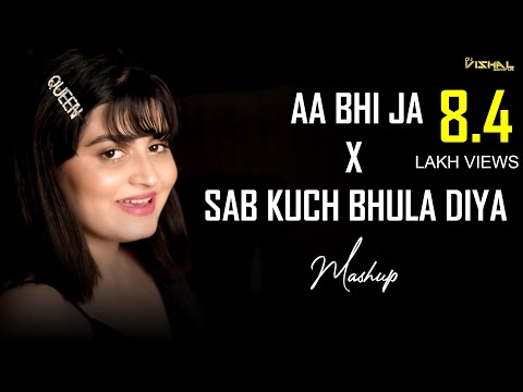 Aa Bhi Ja   X   Sab Kuch Bhula Diya (Remix) - Dj Vishal Jodhpur -  Bollywood 2019 Remix