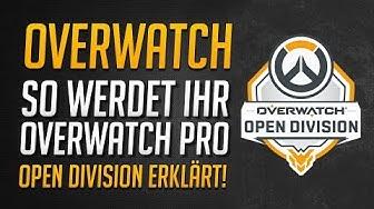 SO WERDET IHR OVERWATCH PRO!   Open Divison, Community-Team & Start Termin ★ Overwatch Deutsch