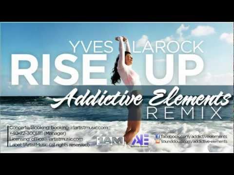 Yves LaRock - Rise Up (Addictive Elements Remix)(Radio Edit)