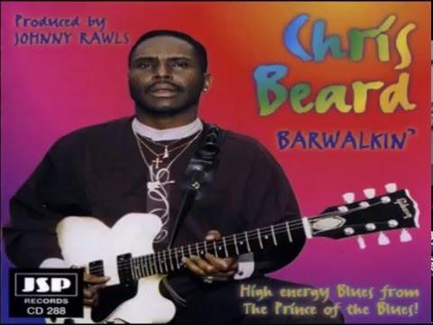 CHRIS BEARD - Baby I Need It All