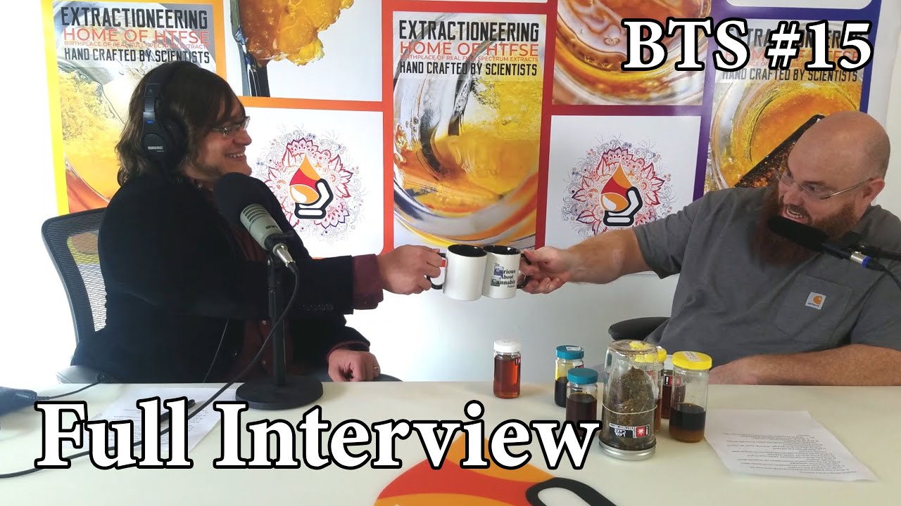 BTS #15 Daniel Hayden PhD of Extractioneering on Extraction Science, Carbonated Extracts, THC