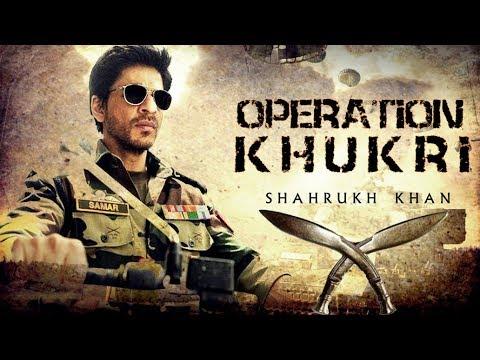Operation Khukri: Shahrukh Khan Upcoming Bollywood Movie  made