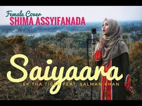Saiyaara - Ek Tha Tiger Feat Salman Khan (female Cover) Shima Assyifanada Terbaru 2018