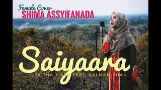Saiyaara Ek Tha Tiger feat Salman Khan female cover Shima Assyifanada Terbaru 2018