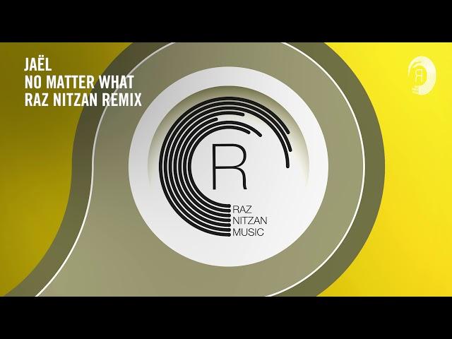 VOCAL TRANCE: Jaël - No Matter What (Raz Nitzan Remix) RNM + LYRICS