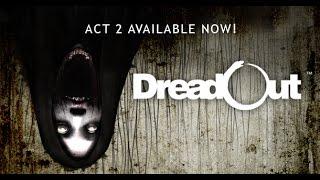 Dreadout Act 2 《小镇惊魂第2章》 Part 1 - 老同學