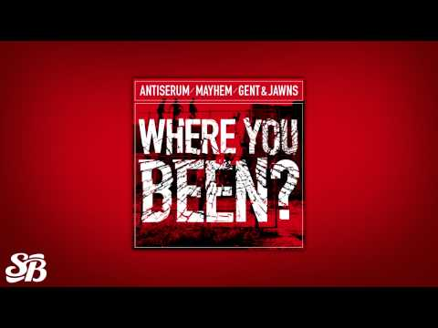Antiserum x Mayhem x Gent & Jawns - Where You Been?