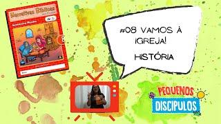 Narrativas Bíblicas 08: #08 - Vamos à Igreja! - História