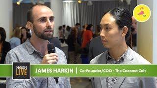 The Coconut Cult's James Harkin Speaks on NOSH Live Experience