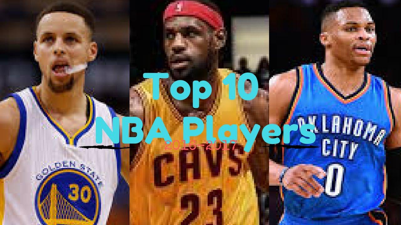 Top 10 nba players 2017 in order - Top 10 Nba Players 2016 2017