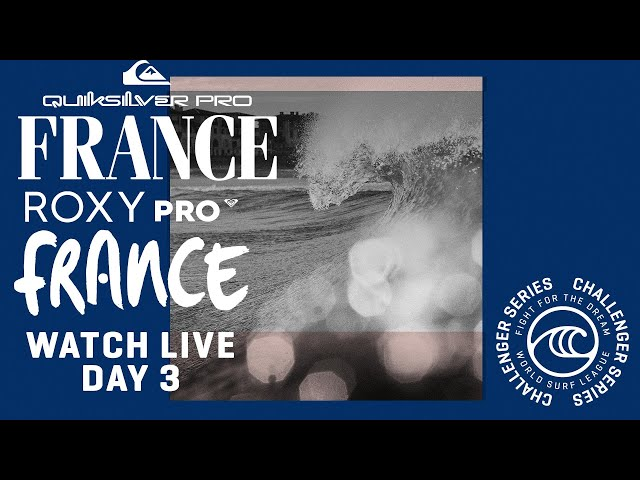 WATCH LIVE  Quiksilver and ROXY Pro France - Day 3