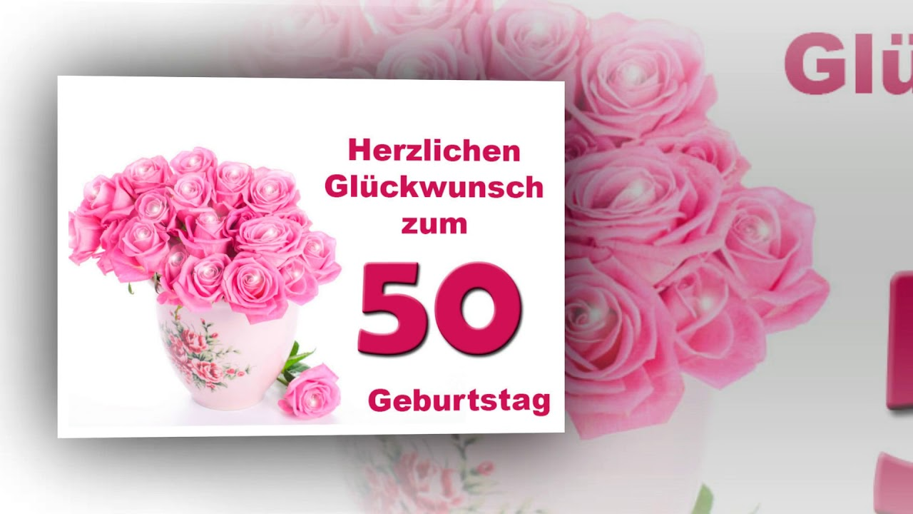 Herzlichen Gluckwunsch Zum 50 Geburtstag Youtube