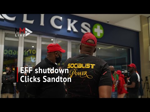 Clicks shutdown: Shivambu leads EFF protest in Sandton while other stores vandalised