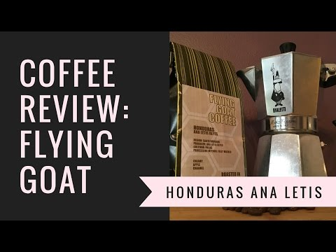 Coffee Review: Flying Goat Coffee - Honduras Ana Letis Reyes