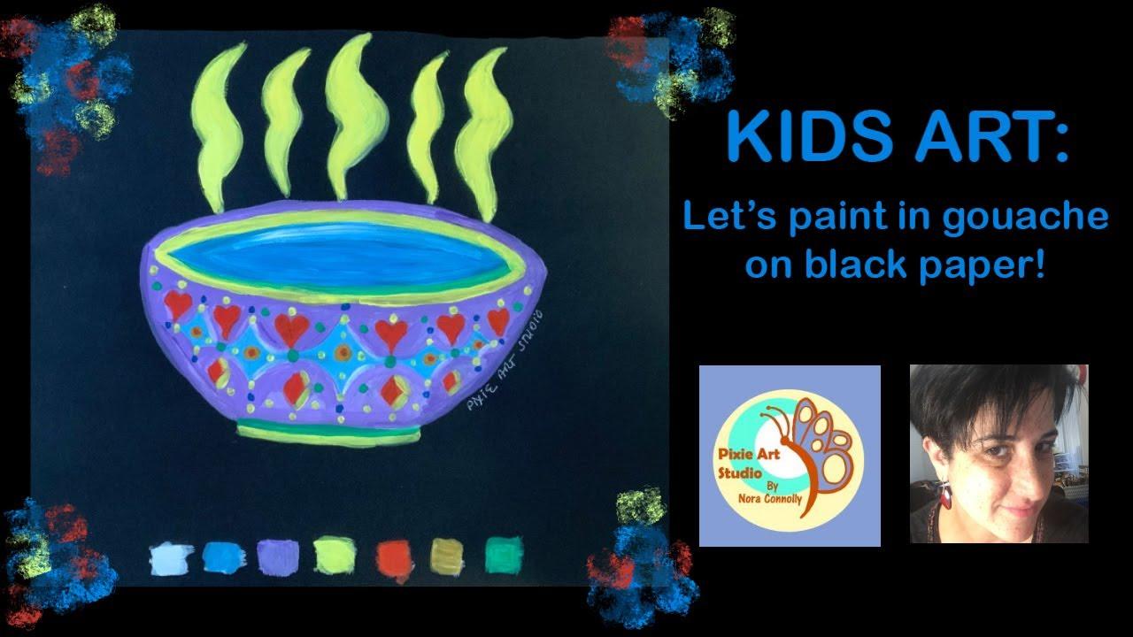 Kids Art in English! - Let's paint in gouache paints on black paper!