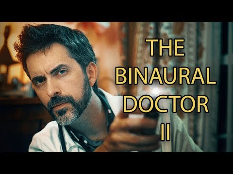 The Binaural Doctor II: A Hypochondriac's Housecall [ASMR]
