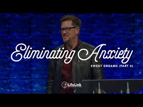 Can I Really Eliminate Anxiety? (Sweet Dream, Part 6)