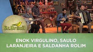 Sr. Brasil   Enok Virgulino, Saulo Laranjeira e Saldanha Rolim