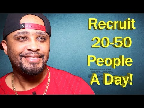 How to Recruit 20 – 50 People per Day in Your Network Marketing Business!