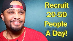 How to Recruit 20 - 50 People per Day in Your Network Marketing Business!