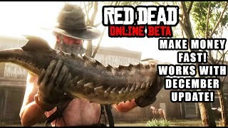 Red Dead Online - How to Make Money Fast! (NEW SOLO METHOD Compatible w/ Dec 2018 Update!)