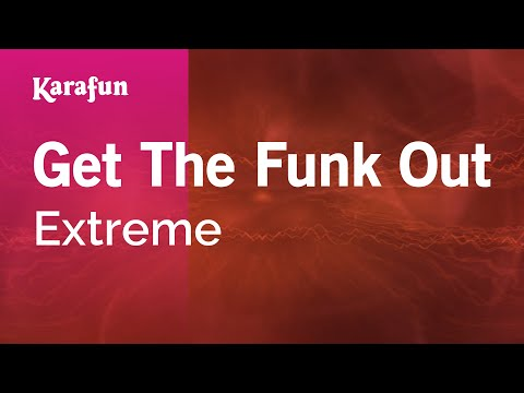 Karaoke Get The Funk Out - Extreme *