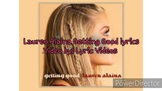 Lauren Alaina Getting Good lyrics