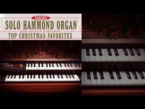 Solo Hammond Organ: Rob Arthur Performs Top Christmas Favorites (Full Album) (Holiday Insrumentals)