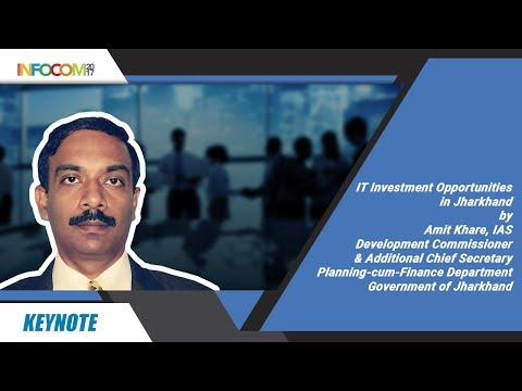 IT Investment Opportunities in Jharkhand by Mr.Amit Khare