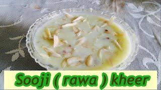 SOOJI ( RAWA ) KHEER    How to make sooji kheer    easy to make semolina kheer