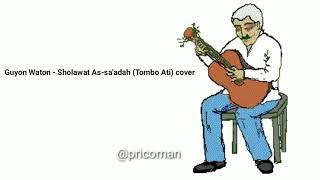 Download Mp3 Sholawat As-sa'adah  Tombo Ati  Cover Versi Full