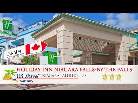 Holiday Inn Niagara Falls-By The Falls - Niagara Falls Hotels, Canada
