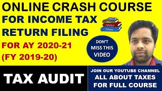 FREE INCOME TAX RETURN COURSE AY 2020-21 (FY 2019-20)I PROVISION OF TAX AUDIT UNDER INCOME TAX