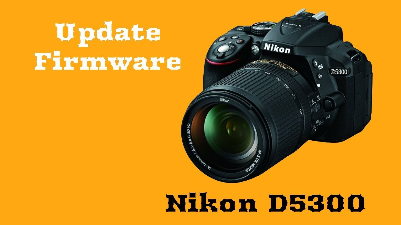How Update Nikon D5300 Firmware?|Check|format SD crad