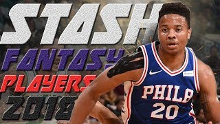 Best Players to STASH in Fantasy Basketball 2018!