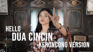 [ KERONCONG MILENIAL ] DUA CINCIN - HELLO COVER BY REMEMBER ENTERTAINMENT