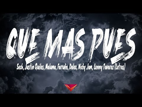 Sech, Justin Quiles, Maluma, Farruko, Dalex, Nicky Jam, Lenny Tavarez - Que Mas Pues (Letras)