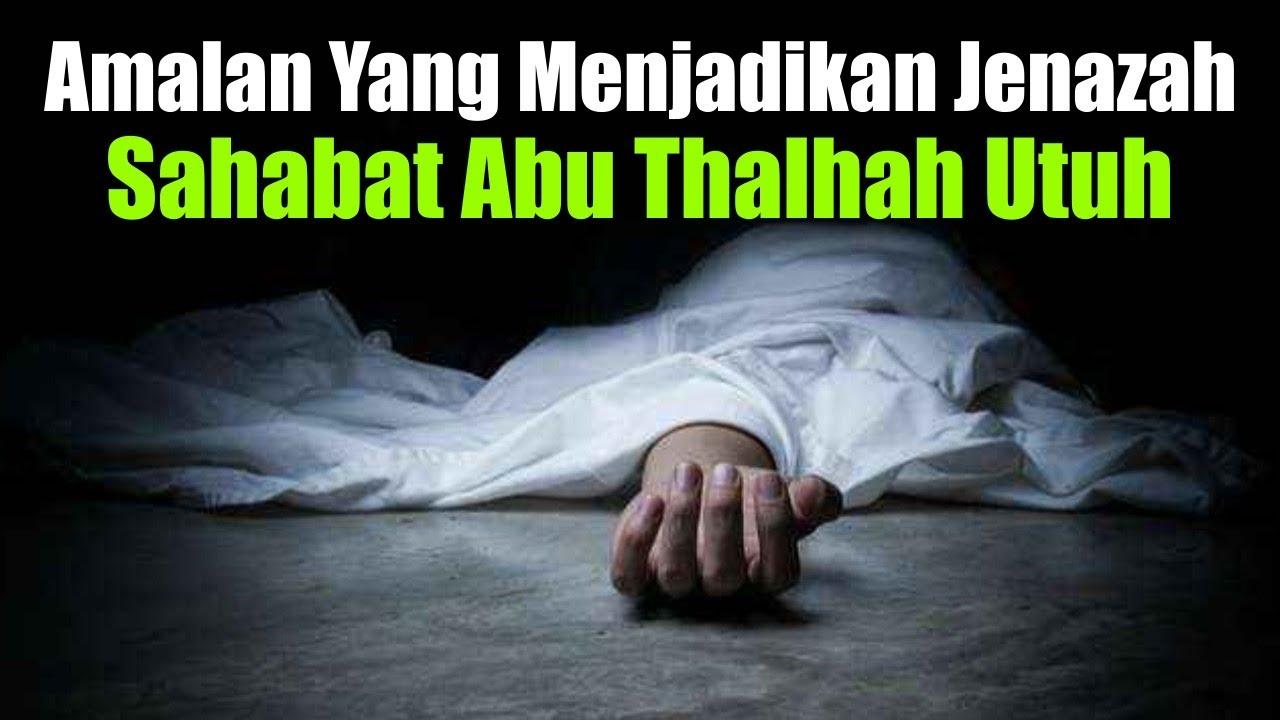 Kisah Teladan Abu Thalhah, Sahabat Nabi yang Jenazahnya Utuh Karena Rajin Puasa