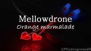 Mellowdrone-Orange marmalade (Sub.español)