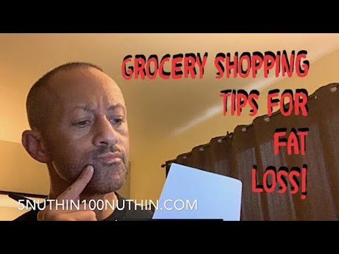 Grocery shopping for Fat Loss