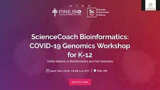 ScienceCoach Bioinformatics: COVID-19 Genomics Workshop for K-12 - April 8th, 2020