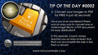 ThoughtWurx Tip of the Day #0002 - Convert your images to PDF for FREE in just 60 seconds!