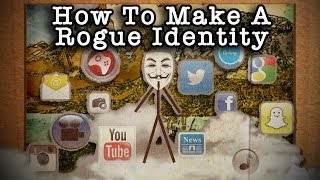 How to Make A Rogue Identity