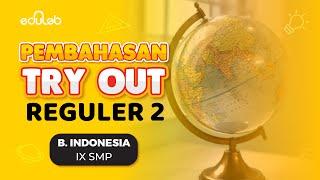 Pembahasan Try Out Reguler 2 : Bahasa Indonesia (IX SMP)