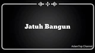 (Lirik Video) Jatuh Bangun - Haqiem Rusli